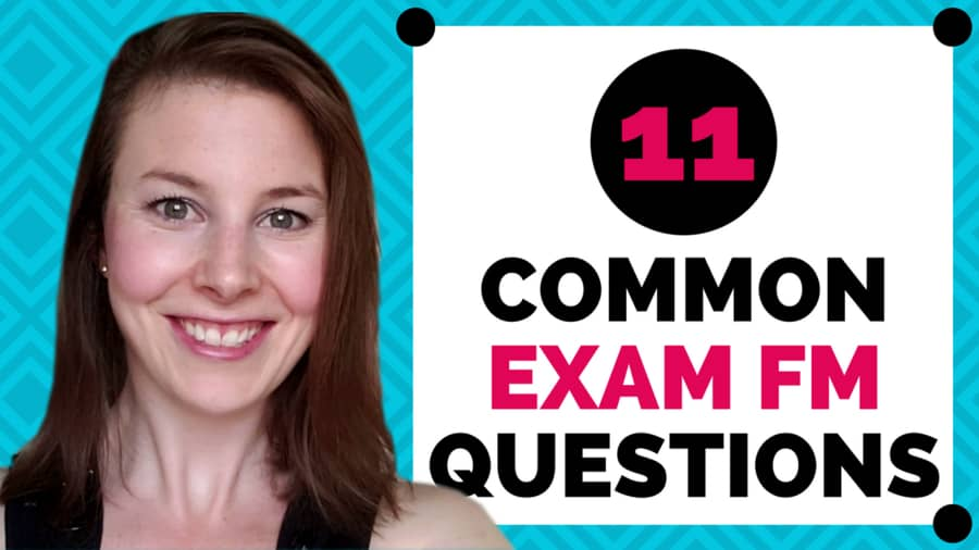 Answers to 11 common questions about Exam FM - Etched Actuarial